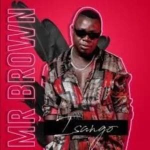 Mr Brown ft Makhadzi & Josiah De Disciple - Emakhaya