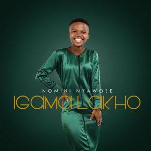 Nomini Nyawose ft Dumi Mkokstad - UnguAlpha