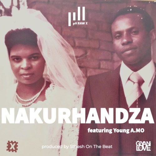 PH Raw X ft Young Amo - Nakurhandza