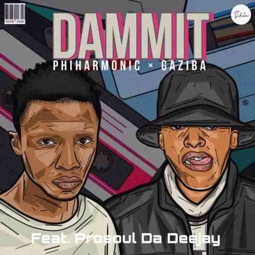 ProSoul Da Deejay, Philharmonic & Gaziba - Dammit
