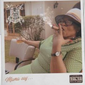 Stogie T - Mama Say