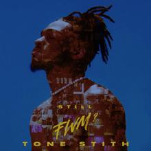 Tone Stith - I Don't Wanna