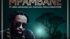 DJ SBU ft Gesh, Bongane Sax, Mapiano, Papa & Drum Pope - Mpambane