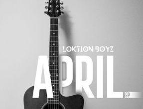 Photo of EP: Loktion Boyz – April
