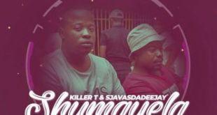 killer T & Sjavas Da Deejay ft Louis Lunch & Decency - Shumayela