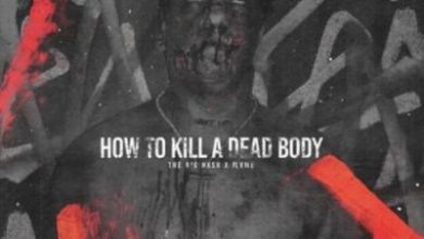 Photo of (Lyrics) The Big Hash ft Flvme – How To Kill A Dead Body (J Molley Diss)