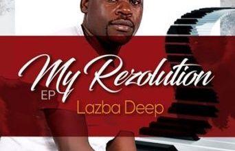 Photo of Ep: Lazba Deep – My Resolution