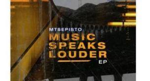EP: Mtsepisto – Music Speaks Louder