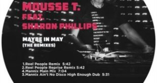 Mousse T. ft Sharon Phillips – Maybe In May (The Remixes)