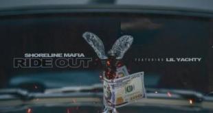 Shoreline Mafia ft Lil Yachty - Ride Out