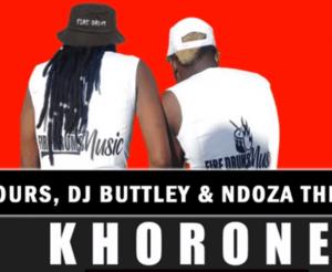 Artist Rumours, DJ Buttley & Ndoza The Deejey - Khorone (Original)
