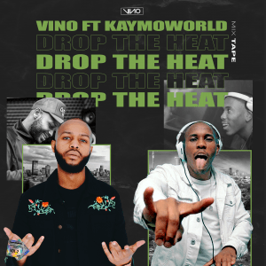 DJ Vino ft DJ Kaymo - Drop The Heat