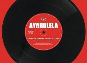 Photo of Prince Kaybee ft Caiiro & Sykes – Ayabulela