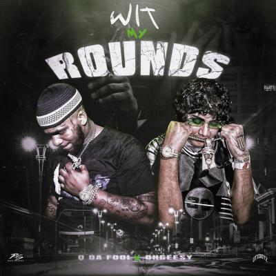 Q Da Fool ft Ohgeesy - Wit My Rounds