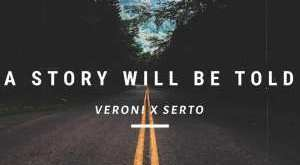 Veroni & Serto - A Story Will Be Told