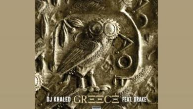 Photo of DJ Khaled ft Drake – Greece