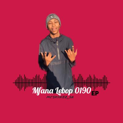 EP: Mc'SkinZz_SA - Mfana Lebop 0190