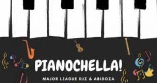 Major League DJz & Abidoza ft Sjavas Da Deejay - Pianochella