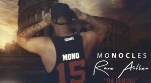 Monocles - Rare Anthem (The Remixes)