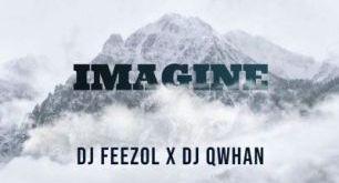 DJ Qwhan & DJ Feezol - Imagine