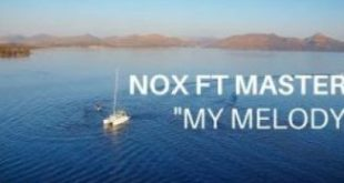 (Video) Nox ft Master KG - My Melody