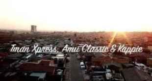 (Video) Tman Xpress, Amu Classic & Kappie - Una Malini