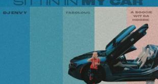 DJ Envy ft Fabolous & A Boogie Wit Da Hoodie - Sittin In My Car