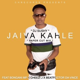 DJ Sushy ft Bongani MP, Cheesii J & Beat Foctor Da Vince - Jaiva Kahle