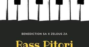 EP: Benediction SA & Zelous ZA - Bass Pitori Vol.2
