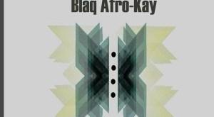 EP: BlaQ Afro-Kay - Deep In The Dark