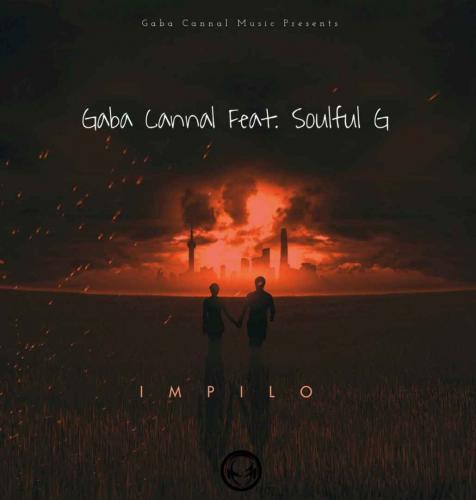 Gaba Cannal ft Soulful G - iMpilo