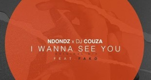 Ndondz & DJ Couza ft Fako - I Wanna See You (Original Mix)