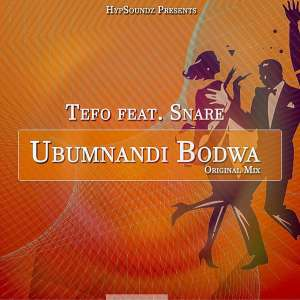 Tefo ft Snare - Ubumnandi Bodwa (Original Mix)