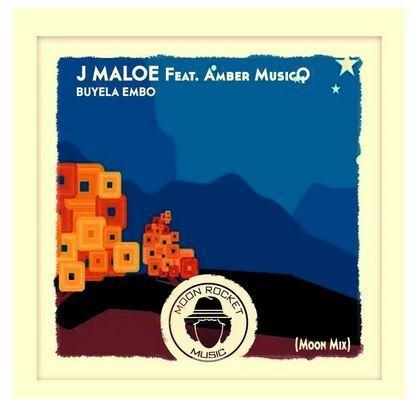 J Maloe ft Amber MusicQ - Buyela Embo (Moon Mix)
