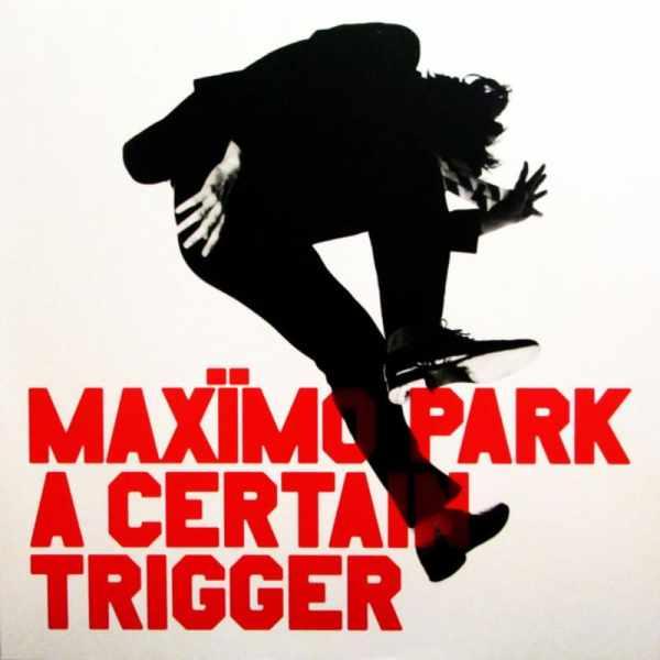 Maxïmo Park - A Certain Trigger_Sahneplatten