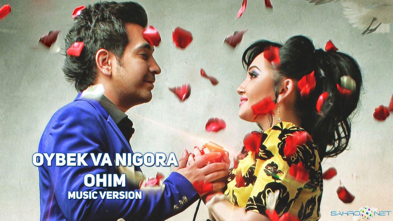 Oybek Va Nigora  Ohim (new Music) » Sahronet Узбекский