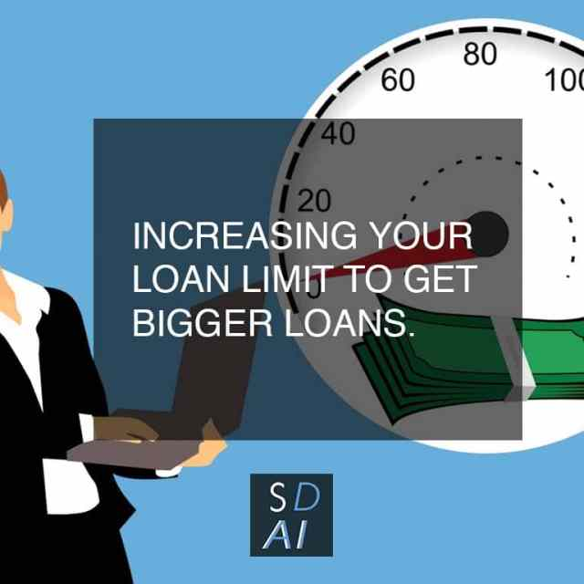 increasing your loan limit to get bigger loans mobile loan tips