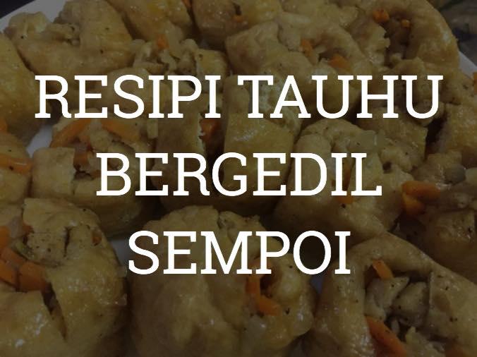RESIPI MUDAH TAUHU BERGEDIL SEMPOI