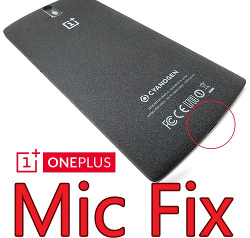 OnePlus One Low Mic Fix'