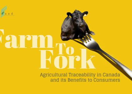 Farm to Fork: Agricultural Traceability in Canada and its Benefits to Consumers