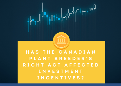 Have Changes to Canada's Plant Breeders' Rights Act Affected Investment Incentives for Canadian Plant Breeders?