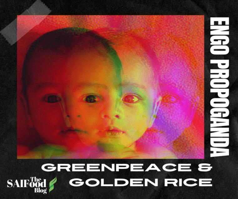 Greenpeace Propaganda of Golden Rice