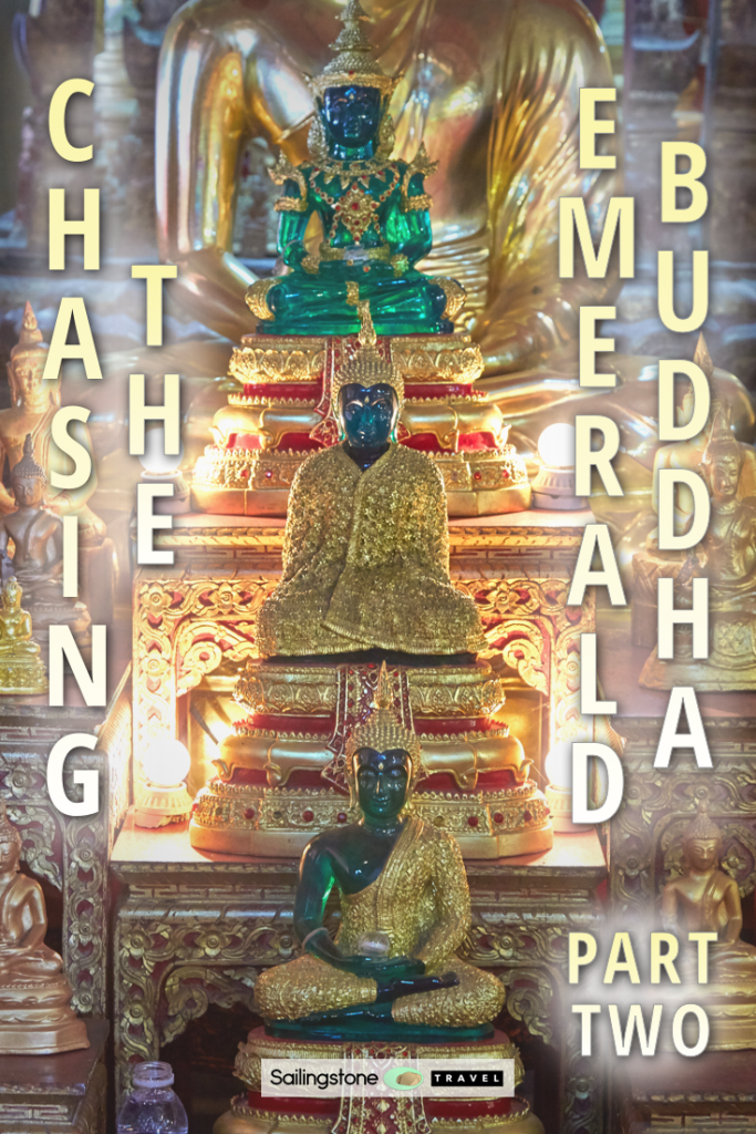 Chasing the Emerald Buddha: Part Two