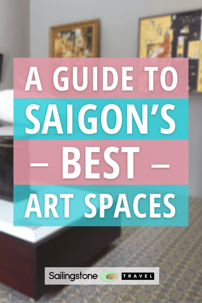 A Guide to Saigon's Best Art Spaces
