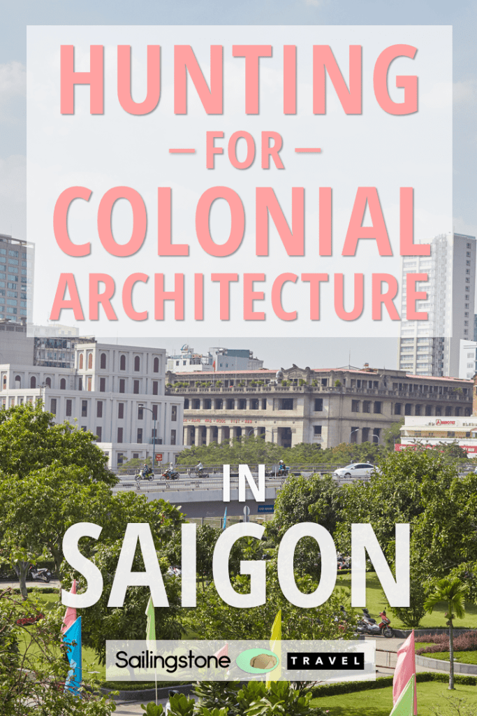 Hunting for Colonial Architecture in Saigon