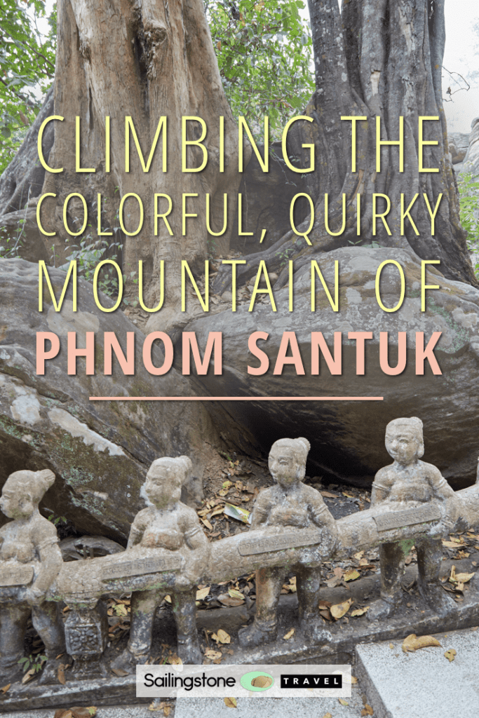 Climbing the Colorful, Quirky Mountain of Phnom Santuk