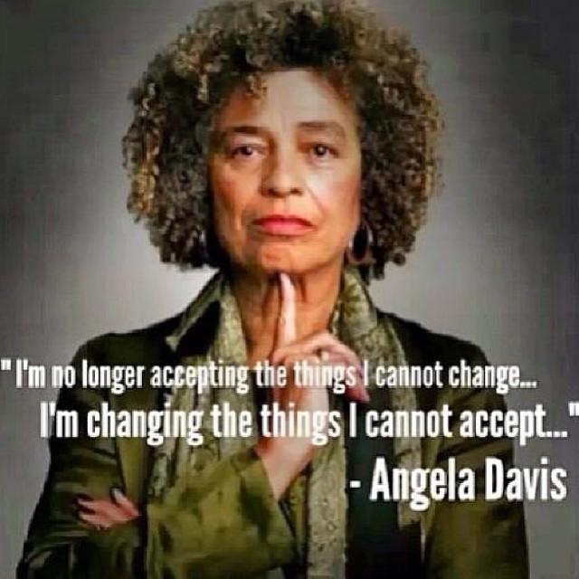 Change, accept, Angela Davis, courage