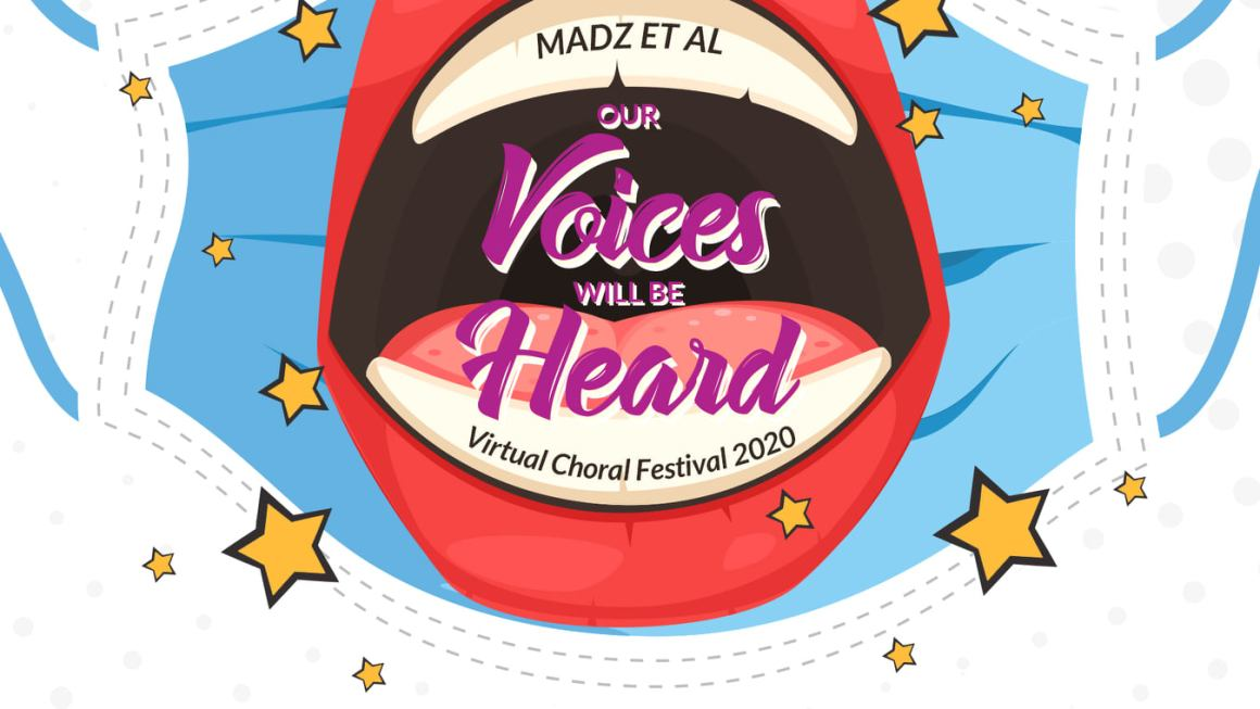 Our Voices Will Be Heard! The MADZ Et Al Virtual Choral Festival 2020