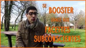 #11 Le POUVOIR des facettes SUBCONSCIENTES pour BOOSTER sa CONFIANCE