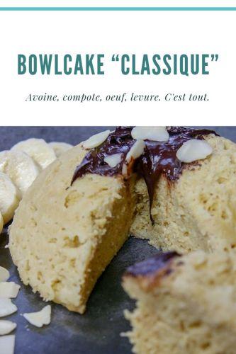 """Bowlcake """"Classique"""" - Bowlcake Sain & Délicieux"""